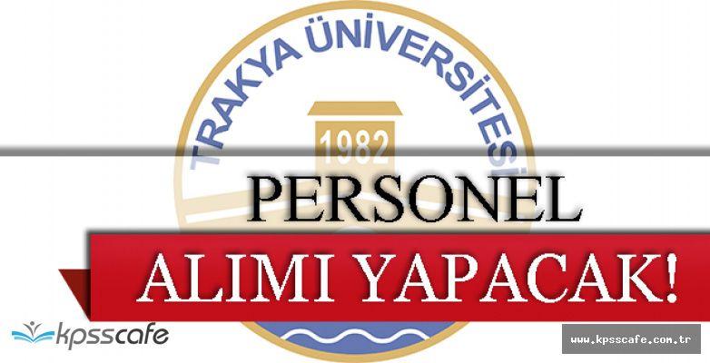 Trakya Üniversitesi Personel Alımı Yapacak!