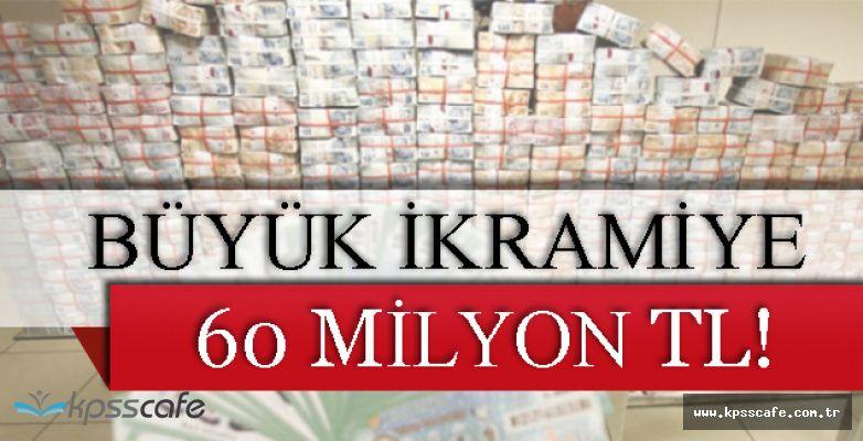 Büyük İkramiye 60 Milyon TL!