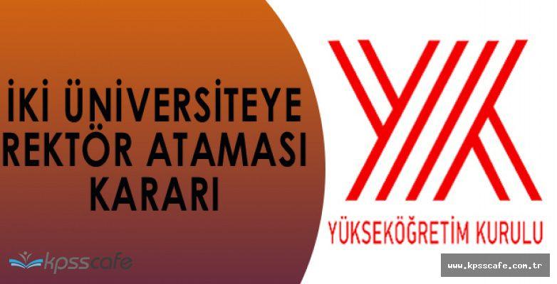Yüksek Öğretim Kurumu (YÖK)'ndan İki Üniversiteye Rektör Ataması