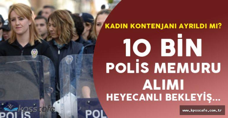 10 Bin Polis Memuru Alımı için Sabırsız Bekleyiş Sürüyor