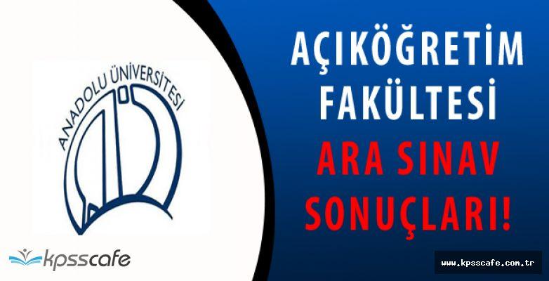 Anadolu Üniversitesi Açıköğretim Fakültesi Ara Sınav Sonuçları Açıklandı!