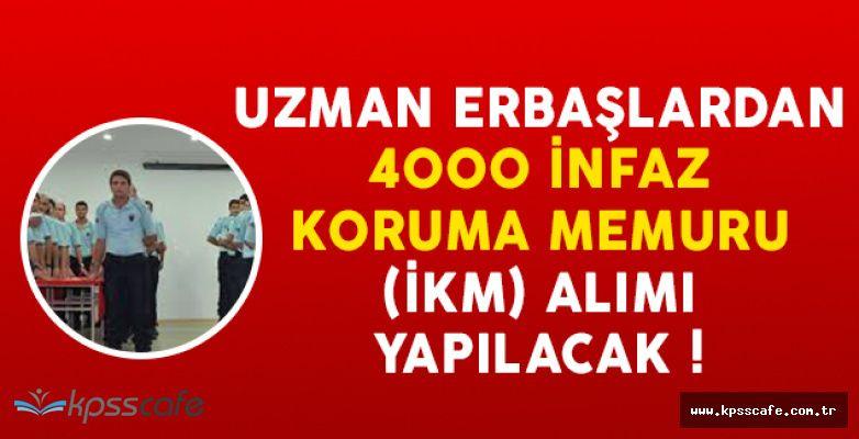 Beklenen Duyuru: Uzman Erbaşlardan 4000 İnfaz Koruma Memuru (İKM) Alınacak!
