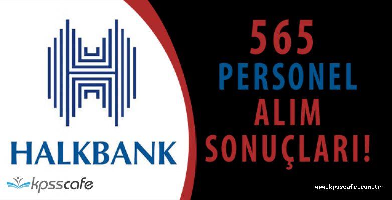 Halkbank 565 Personel Alımı Sonuçları Belli Oldu