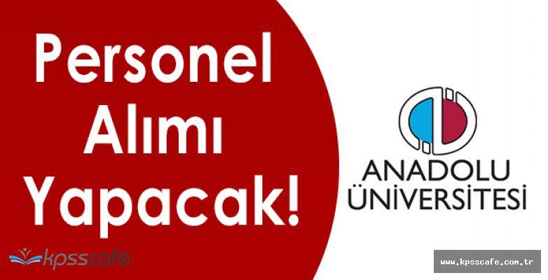 Anadolu Üniversitesi Personel Alımı Yapacak!