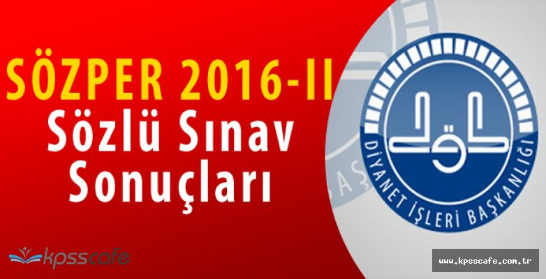 Diyanet SÖZPER 2016-II Sözlü Sınav Sonuçları Açıklandı!