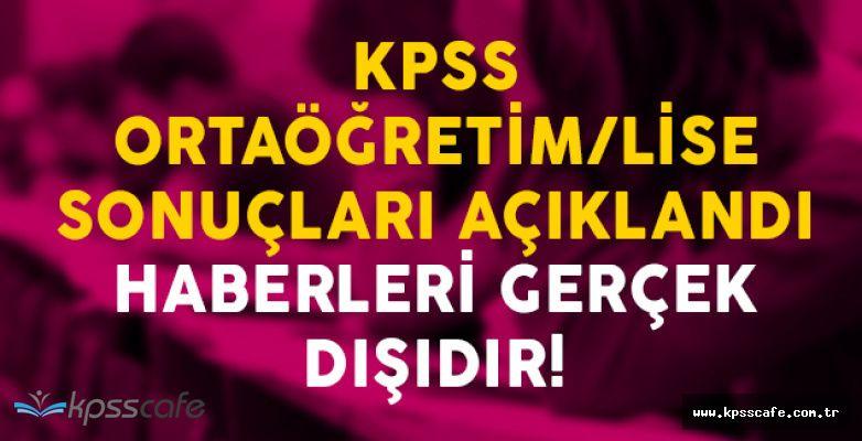 """""""KPSS Ortaöğretim/Lise Sonuçları Açıklandı"""" Haberleri Gerçek Dışıdır!"""