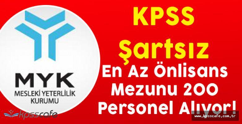 MYK KPSS Şartsız En Az Önlisans Mezunu 200 Personel Alıyor!