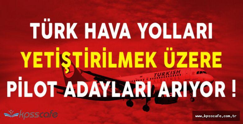 Türk Hava Yolları (THY) Yetiştirilmek Üzere Pilot Adayı Alıyor!