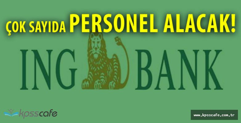 ING BANK Personel Alımlarında Bulunacak!