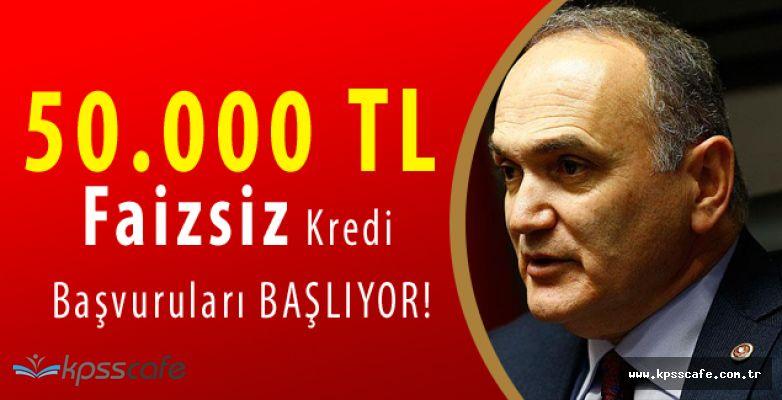 50.000 TL Faizsiz Kredi Başvuruları Başlıyor!
