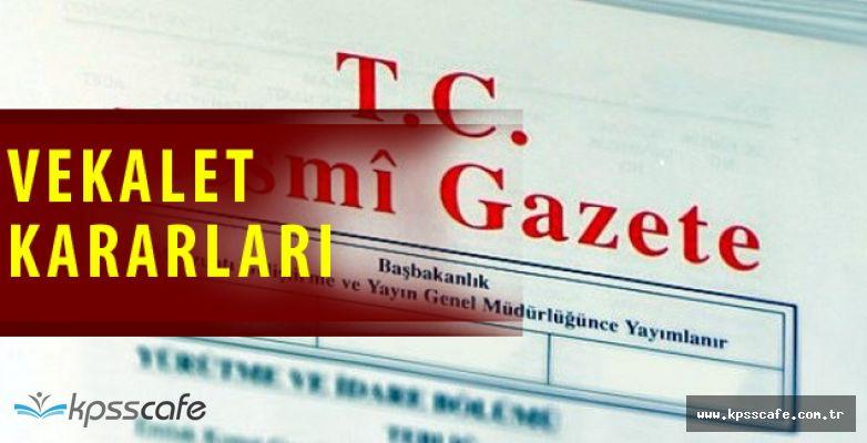 Cumhurbaşkanlığı ve Bakanlıklara Vekalet Kararları Resmi Gazete'de Yayımlandı!