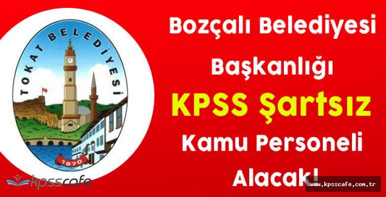 Bozçalı Belediye Başkanlığı KPSS Şartsız Kamu Personeli Alacak!