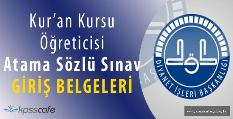 Diyanet Açıktan Kur'an Kursu Öğreticisi Atama Sözlü Sınav Giriş Belgeleri Yayımlandı!