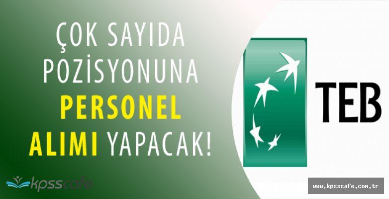TEB (Türk Ekonomi Bankası) Çok Sayıda Personel Alımında Bulunacak!