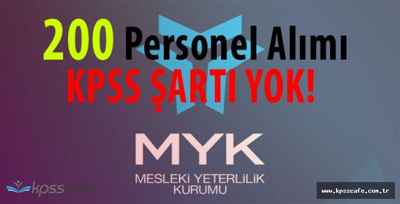 MYK 200 Personel Alımı Başvuruları Devam Ediyor (KPSS Şartı Yok)