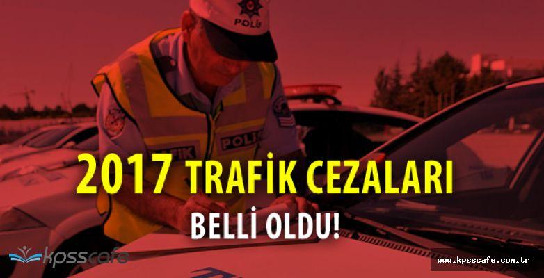 2017'nin Trafik Cezaları Belli Oldu!