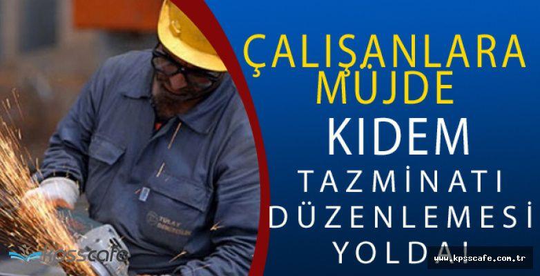 Çalışan İşçilere Müjdeli Haber Geldi : Kıdem Tazminatı Düzenlemesi Yolda!