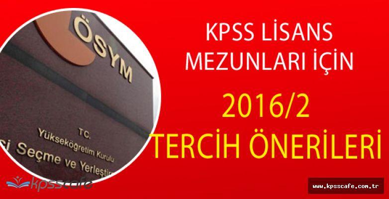 KPSS Lisans Adayları İçin 2016/2 Atamaları İçin Tercih Önerileri