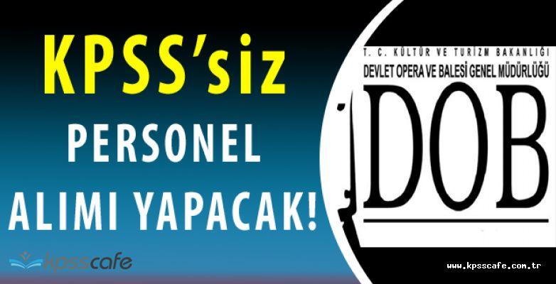DOB Müdürlüğü KPSS'siz Personel Alımı Yapacak!
