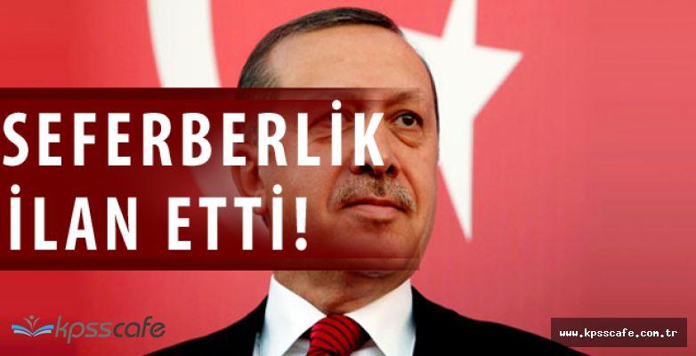 Tayyip Erdoğan Seferberlik İlan Etti