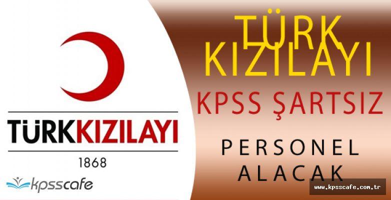 Türk Kızılayı KPSS Şartsız Lisans Mezunu Personel Alımı Yapacak