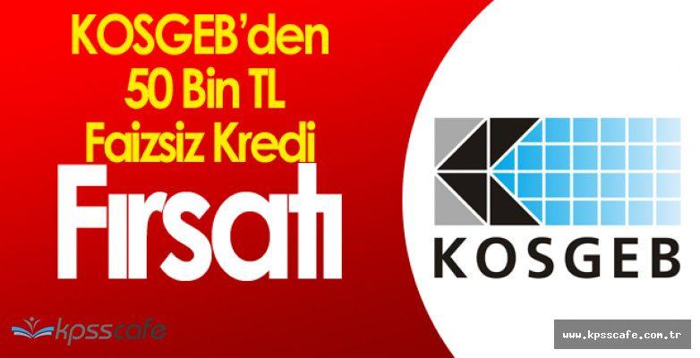 KOSGEB 'den Müjdeli Haber ! 50 Bin TL Faizsiz Kredi Desteği
