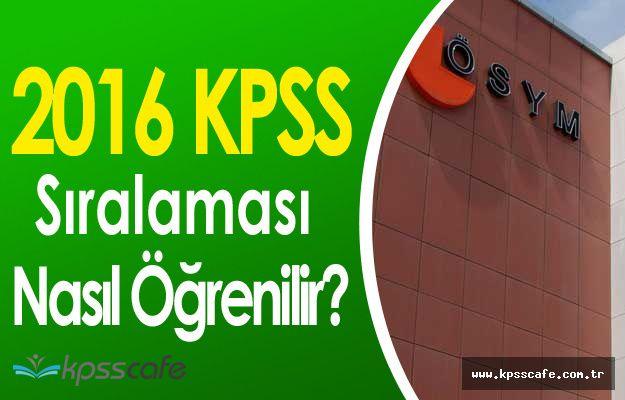 2016 KPSS Sıralaması Nasıl Öğrenilir? (2016 KPSS Lisans, Ön Lisans, Ortaöğretim)