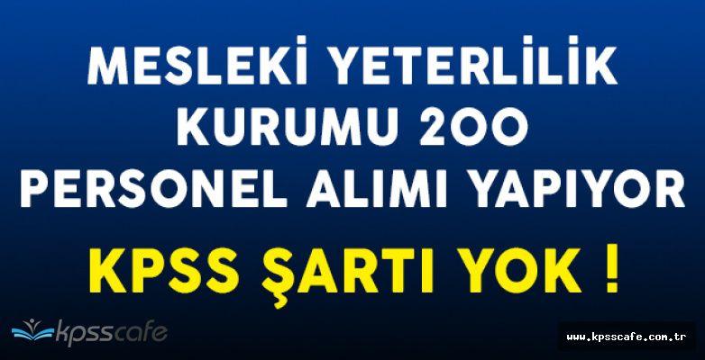 MYK KPSS Şartsız 200 Personel Alımı Başvuruları Sürüyor!