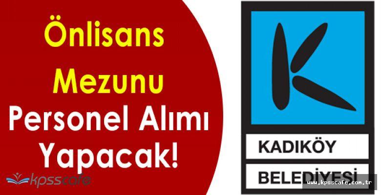 Kadıköy Belediye Başkanlığı Önlisans Mezunu Personel Alımı Yapacak!
