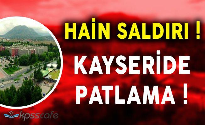 Son Dakika: Kayseri'de Patlama Meydana Geldi! Şehit ve Yaralılar Var!