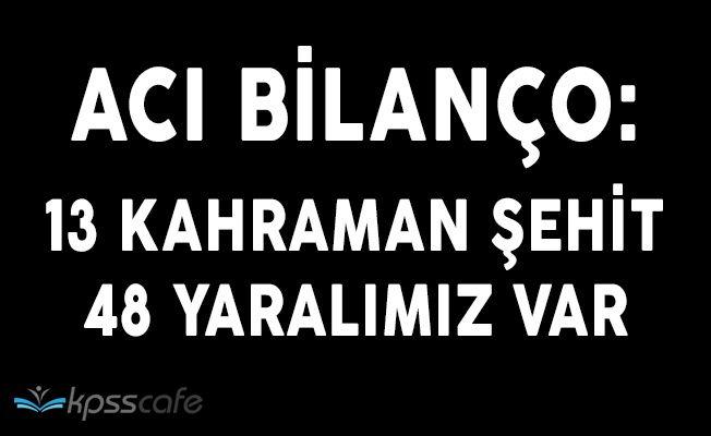 Acı Bilanço: Kayseri'de 13 Şehit, 48 Yaralımız Var!
