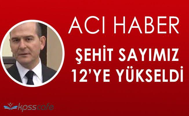 """İçişleri Bakanı Süleyman Soyludan Acı Haber: """" Şehit sayımız 12 olmuştur """""""