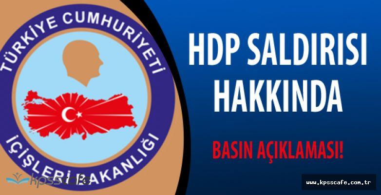 İçişleri Bakanlığı'ndan HDP Genel Merkezi'ne Yapılan Saldırı Hakkında Açıklama!