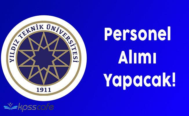 Yıldız Teknik Üniversitesi Personel Alımı Yapacak!