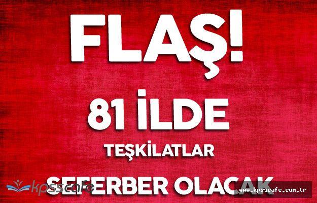 Flaş! AK Parti 81 İlde Halkı Bilgilendirmek İçin Sahalara İnecek