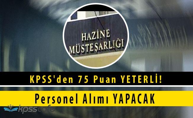 Hazine Müsteşarlığı KPSS'den 75 Puan İle Personel Alımı Yapacak