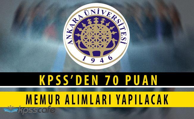 Ankara Üniversitesi KPSS'den 70 Puan ile Memur Alımı Yapacak