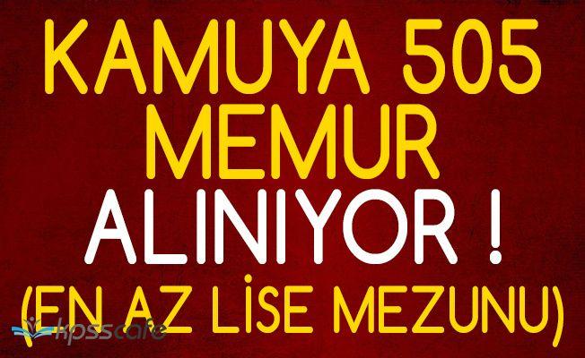 Kamu Kurumlarına Açıktan 505 Memur Alımı Yapılıyor!