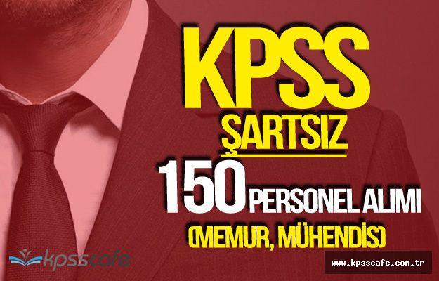 İki Bakanlığa KPSS Şartsız 150 Kamu Personeli Alımı Yapılacak !