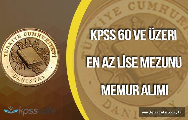 Danıştay KPSS En Az 60 Puanla Personel Alımı Yapıyor (Lise Mezunları Başvurabilir)