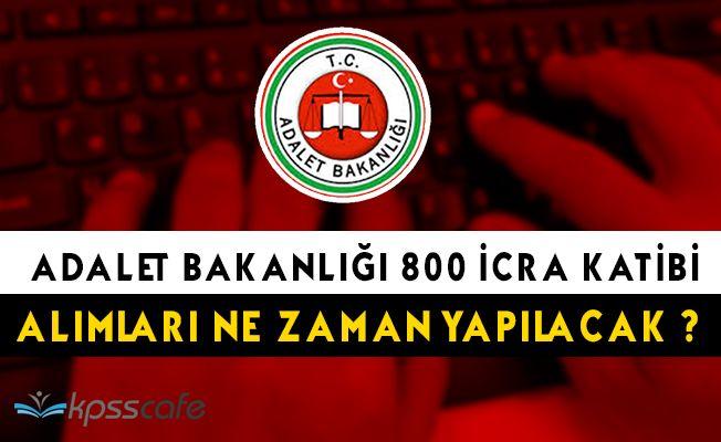 Adalet Bakanlığı 800 Memur (İcra Katibi) Alımları Ne Zaman Yapılacak?
