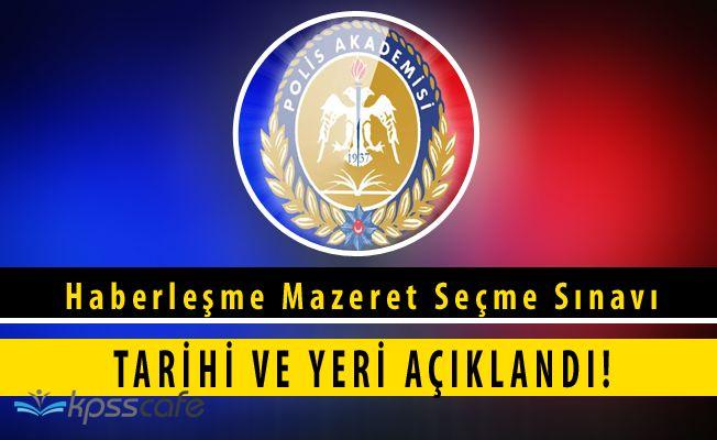 Polis Akademisi Haberleşme Mazeret Seçme Sınav Tarihi Açıklandı