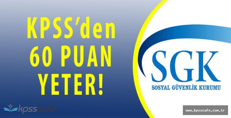 Sosyal Güvenlik Kurumu KPSS'den 60 Puan ile 47 Personel Alımı Yapacak