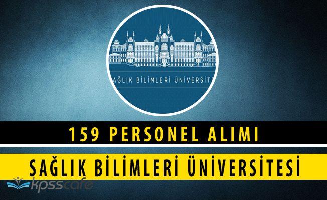 Sağlık Bilimleri Üniversitesi 156 Personel Alımı Yapacak