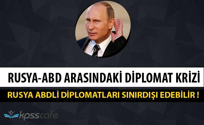 Rusya ve ABD Arasındaki Diplomat Krizi Büyüyor! Rusya'dan Misilleme!