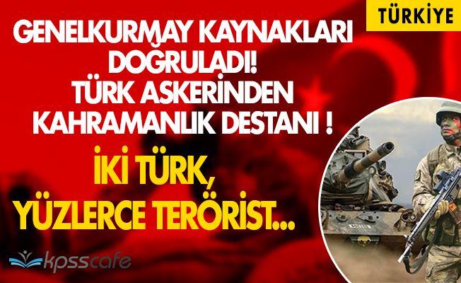 Genelkurmay Kaynakları Doğruladı: İki Türk Askerinden Kahramanlık Destanı!