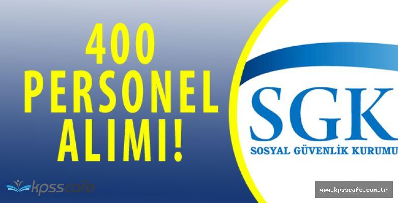 SGK 400 Personel Alımı Başvurularının Başlamasına Saatler Kaldı
