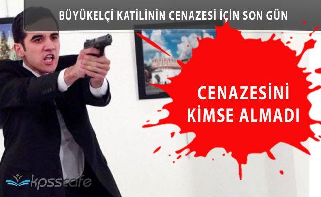 Büyükelçi Katili Altıntaş'ın Cenazesine Kimse Sahip Çıkmadı
