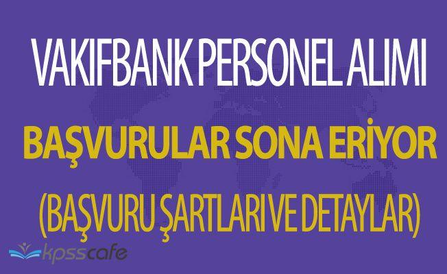 Vakıfbank KPSS Şartsız 150 Personel Alacak ! (Vakıfbank Personel Alımı Başvuruları Sona Eriyor)