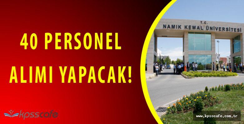 Namık Kemal Üniversitesi 40 Personel Alımı Yapıyor
